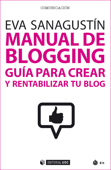 Manual de blogging. Guía para crear y rentabilizar tu blog
