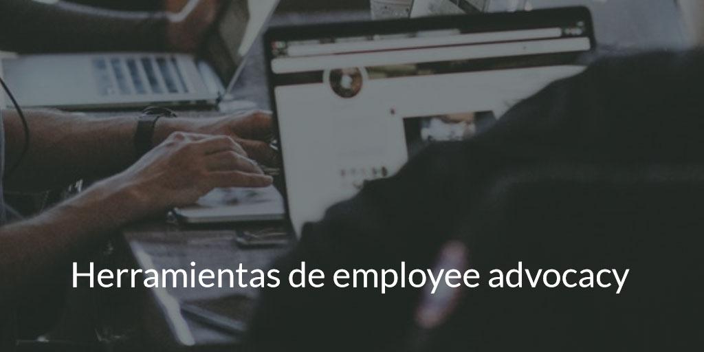 [Contenidos] Herramientas de employee advocacy para medios sociales