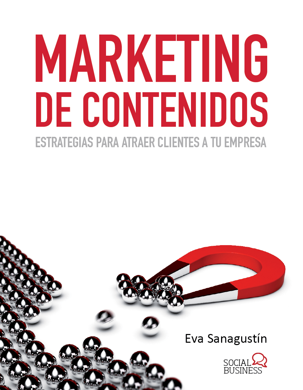 Marketing de contenidos. Estrategias para atraer clientes a tu empresa