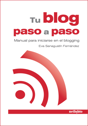 Tu blog paso a paso. Manual para iniciarse en el blogging